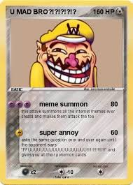 Pokemon Card Meme - pokémon u mad bro 3 3 meme summon my pokemon card