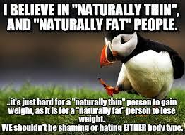 Skinny Meme - naturally skinny naturally fat on memegen