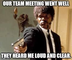 Meeting Meme - say that again i dare you meme imgflip