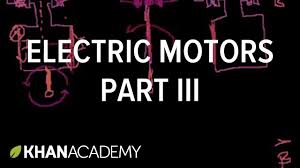 electric motors part 3 physics khan academy youtube