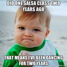 Salsa Dancing Meme - how long does it take to get good at salsa salsa dance classes