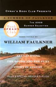 faulkner light in august a summer of faulkner as i lay dying the sound and the fury light