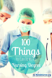 Er Nurse Responsibilities 100 Best Things To Do With A Nursing Degree 2017 Nursejournal Org