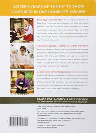 the complete america u0027s test kitchen tv show cookbook 2001 2016