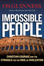 impossible people christian courage and the struggle for the soul