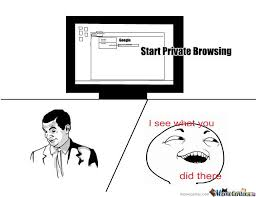 Meme Browser - private browsing is private by huey freeman1 meme center