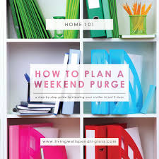 how to plan a weekend purge unstuff your life