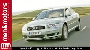 lexus vs mercedes resale value lexus ls430 vs jaguar xjr vs audi a8 review u0026 comparison youtube
