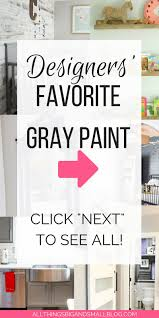 grey paint 11 home design bloggers share their favorites