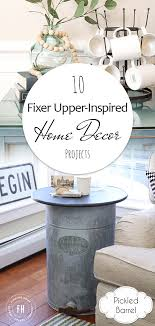home decor projects 10 fixer upper inspired home decor projects pickled barrel
