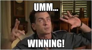 Charlie Sheen Memes - umm winning charlie sheen meme quickmeme