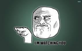 Wallpaper Meme - i m watching you meme walldevil