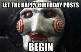 Birthday Meme So It Begins - happy birthday meme funny birthday meme images
