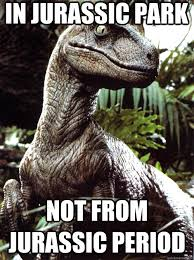 Velociraptor Meme - scumbag velociraptor memes quickmeme
