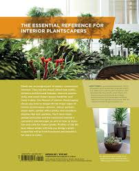 Top Indoor Plants The Manual Of Interior Plantscaping A Guide To Design