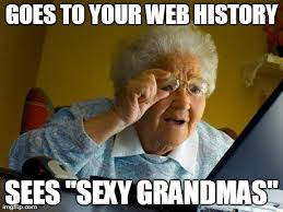 Sexy Adult Memes - grandma finds the internet meme imgflip