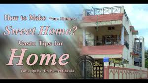 how to make your home a sweet home vastu tips for home youtube