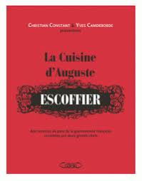 livre de cuisine gastronomique la cuisine d auguste escoffier 600 recettes du yves camdeborde
