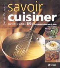 apprendre les bases de la cuisine peterson savoir cuisiner apprendre 250 techn cuisine