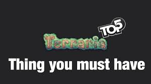 top 5 things you must have in your world terraria all platforms