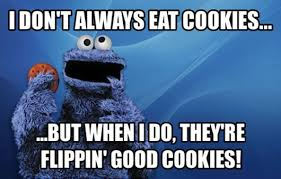 Cookie Monster Meme - cookie meme flippin good cookies cartoon favorites pinterest