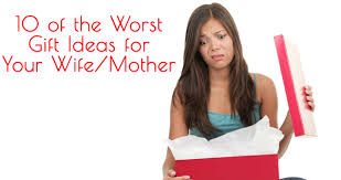 wife gift ideas 10 of the worst gift ideas for your wife or mother jamonkey