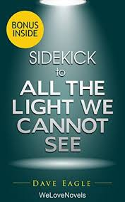 The Light We Cannot See Sidekick To All The Light We Cannot See By Anthony Doerr By Dave