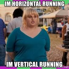 Vertical Meme Generator - im horizontal running im vertical running fat amy meme meme