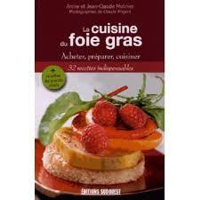 cuisiner le foie la cuisine du foie gras broché jean claude molinier