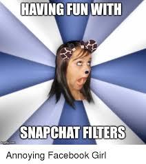Facebook Girl Meme - 25 best memes about annoying facebook girl annoying facebook