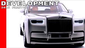 new 2018 rolls royce phantom development youtube