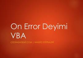 Excel Vba On Error Resume Next On Error Deyimi Hata Denetimi Makro Vba çizgi Akademi