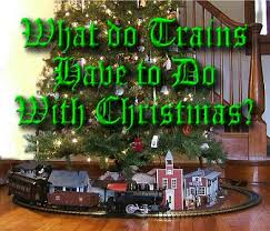 what do trains have to do with christmas family christmas online