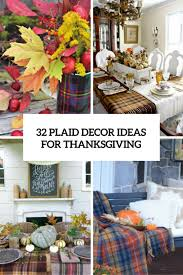 32 warm and cozy plaid décor ideas for thanksgiving digsdigs