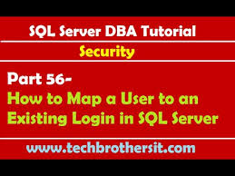 map login sql server dba tutorial 56 how to map a user to an existing login