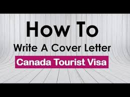 canada tourist visa covering letter canada visitor visa cover
