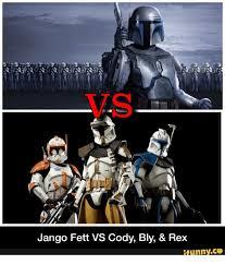 Jango Fett Meme - a t jango fett vs cody bly rex ifunnyco jango fett meme on me me