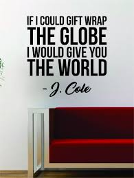 j cole gift wrap the globe quote decal sticker wall vinyl art