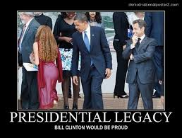 Obama Bill Clinton Meme - bill clinton would be proud funny obama poster