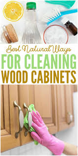 Cleaning Kitchen Cabinets by Best Natural Ways For Cleaning Wood Cabinets Cleaning Wood