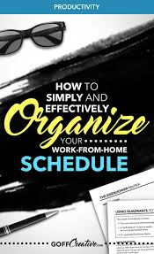 how to simply and effectively organize your work from home