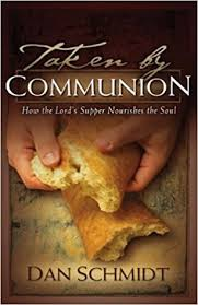 communion book taken by communion how the lord s supper nourishes the soul dan