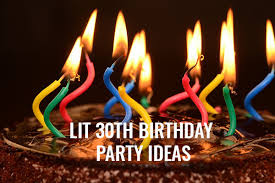 30th birthday party ideas lit 30th birthday party ideas tips from my 420 tours