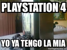 Playstation 4 Meme - meme personalizado playstation 4 yo ya tengo la mia 4273583