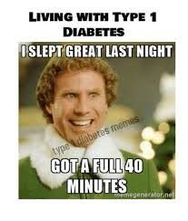 Meme Diabetes - living with type 1 diabetes islept great last night memes diabetes