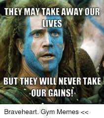 Braveheart Freedom Meme - 25 best memes about braveheart braveheart memes