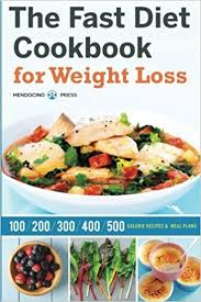 fast diet cookbook for weight loss 100 200 300 400 and 500