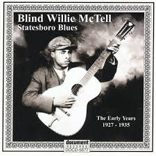 Blind Willie Mctell Bob Dylan Statesboro Blues The Early Years 1927 1935 Blind Willie Mctell
