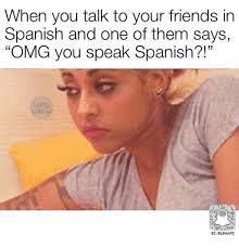 Speak Spanish Meme - speak spanish meme 28 images spanish memes reddit image memes at