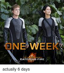 ne9weel he hun games catching fire actually 6 days fire meme on me me